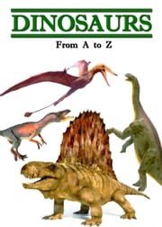 Dinosaurs - From A to Z ebook by Daniel Coenn (illustrator)