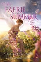 The Faerie Summer - A Twenty Ebook Box Set ebook by