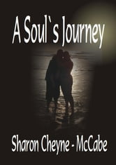 A Soul`s Journey ebook by Sharon Cheyne-McGabe