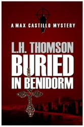 Buried In Benidorm ebook by L.H. Thomson