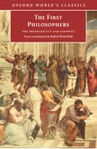 The First Philosophers: The Presocratics and Sophists ebook by Robin Waterfield