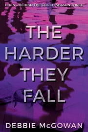 The Harder They Fall ebook by Debbie McGowan