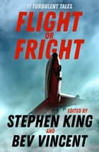 Flight or Fright - 17 Turbulent Tales Edited by Stephen King and Bev Vincent ekitaplar by Stephen King, Bev Vincent, Michael Lewis,...