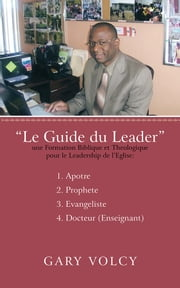 Le Guide du Leader Tome I ebook by GARY VOLCY