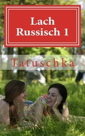 Lach Russisch 1 ebook by T. Tatuschka