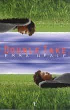 Double Take ebook by Emma Neale