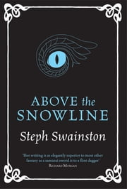 Above the Snowline ebook by Steph Swainston