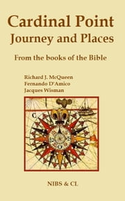 Cardinal Point, Journey and Places: From the books of the Bible ebook by Richard J. McQueen