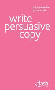 Write Persuasive Copy: Flash ebook by Jonathan Gabay