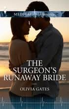 The Surgeon's Runaway Bride ebook by Olivia Gates