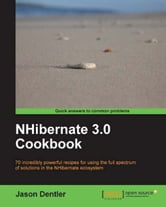 NHibernate 3.0 Cookbook ebook by Jason Dentler