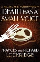 Death Has a Small Voice ebook by Frances Lockridge, Richard Lockridge