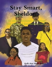 Stay Smart, Sheldon! ebook by Kelli-Ann Marie Wilson