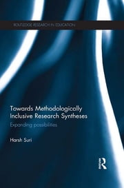 Towards Methodologically Inclusive Research Syntheses - Expanding possibilities ebook by Harsh Suri
