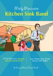 Kitchen Sink Band - Molly Moccasins ebook by Victoria Ryan O'Toole