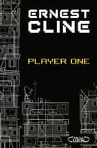 Player One ebook by Ernest Cline