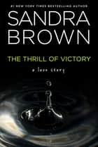 The Thrill of Victory ebook by Sandra Brown