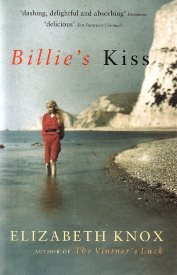 Billie's Kiss ebook by Elizabeth Knox