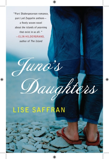 Juno's Daughters - A Novel ebook by Lise Saffran