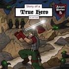 Story of a True Hero - Tests of a Courageous Knight audiobook by