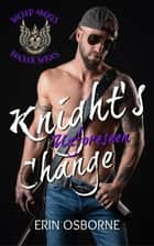 Knight's Unforeseen Change - Wicked Angels, #1 ebook by Erin Osborne