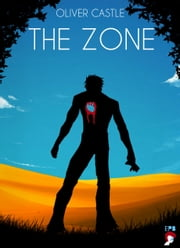 The Zone ebook by Oliver Castle