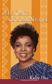 My One Good Nerve ebook by Ruby Dee
