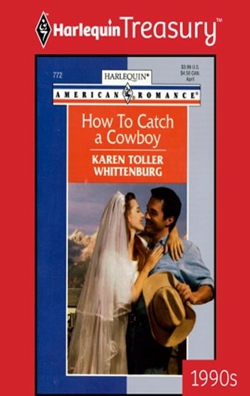 How to Catch a Cowboy eBook by Karen Toller Whittenburg