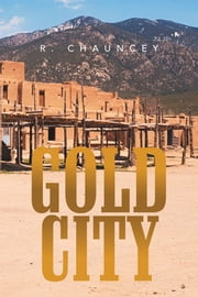 Gold City ebook by R. Chauncey
