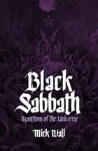 Black Sabbath - Symptom of the Universe ebook by Mick Wall