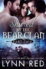 Shared by the Bear Clan Part Two ebook by Lynn Red