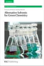 Alternative Solvents for Green Chemistry ebook by Francesca Kerton,Ray Marriott,George Kraus,Andrzej Stankiewicz,Yuan Kou,Peter Seidl,James H Clark