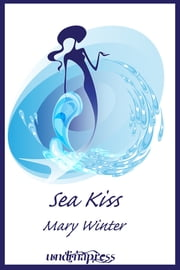 Sea Kiss ebook by Mary Winter