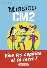 Mission CM2 ebook by Sophie Dieuaide