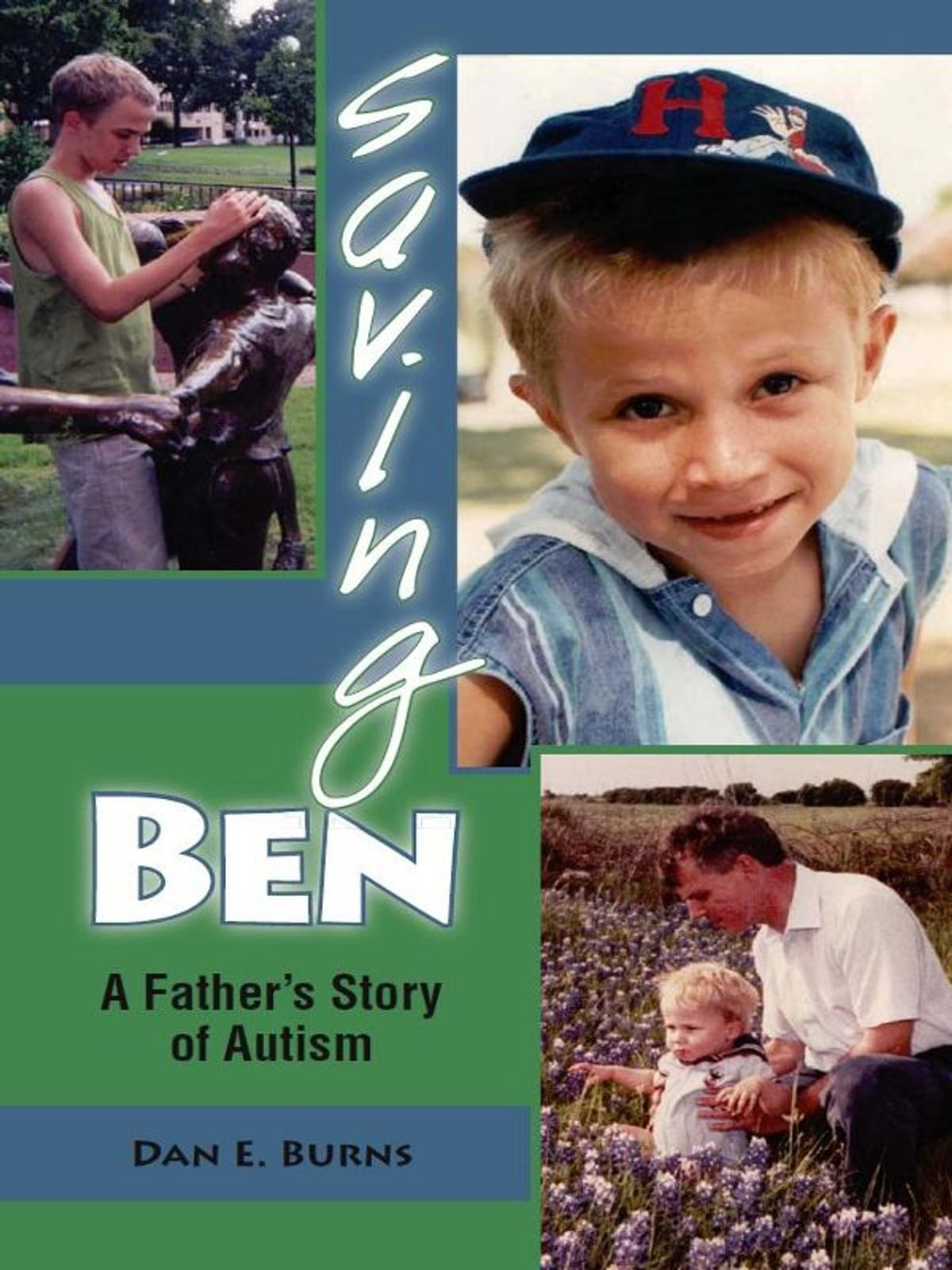 Saving Ben: A Father's Story Of Autism Ebook By Dan E Burns   9781574413366  Kobo