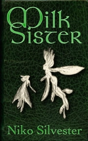 Milk Sister ebook by Niko Silvester