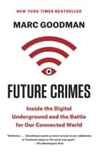 Future Crimes ebook by Marc Goodman