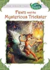 Disney Fairies: Fawn and the Mysterious Trickster ebook by Laura Driscoll