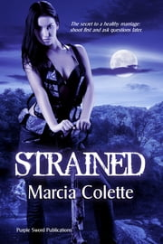 Strained ebook by Marcia Colette