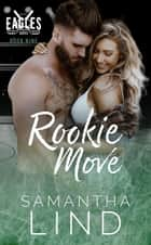 Rookie Move - Indianapolis Eagles, #9 ebook by Samantha Lind