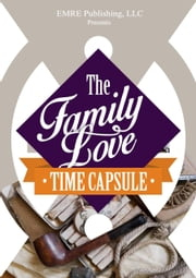 Family Love Time Capsule Preview ebook by Jim Musgrave