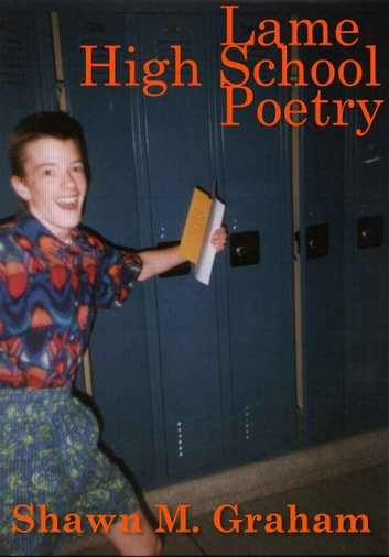 Lame High School Poetry ebook by Shawn Graham