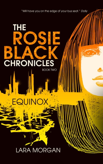 The Rosie Black Chronicles, Book 2: Equinox ebook by Lara Morgan