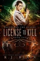 License to Kill ebook by R.J. Blain