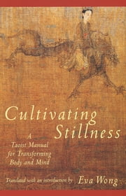 Cultivating Stillness ebook by Eva Wong