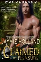 Claimed by Pleasure - King of Spades ebook by Jaymie Holland, Cheyenne McCray
