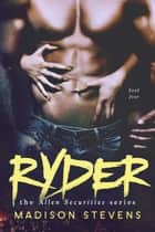 Ryder - #4 ebook by Madison Stevens