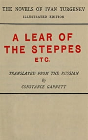 A Lear of the Steppes - A Lear of the Steppes, Faust, Acia ebook by Ivan Sergeevich Turgenev
