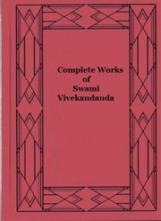 Complete Works of Swami Vivekandanda ebook by Swami Vivekandanda