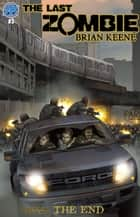 The Last Zombie: The End #3 ebook by Brian Keene, Ben Dunn
